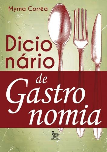 """O """"Dicionário de Gastronomia"""" da escritora Myrna Corrêa contou com seis anos de pesquisa. (Foto: reprodução)"""