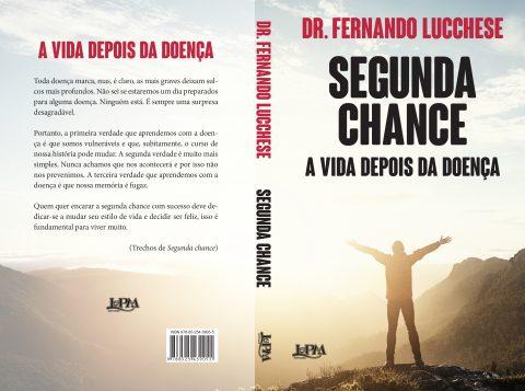 Segunda Chance - A vida depois da doença é o novo livro assinado pelo Dr. Fernando Lucchese